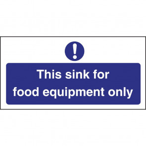 Vogue This Sink For Food Equipment Only Sign